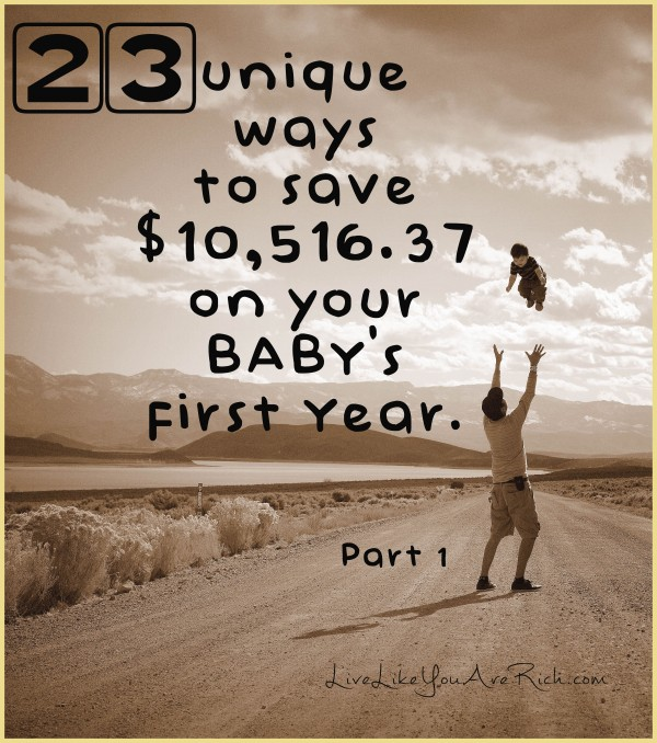 Great ways and tons of tips on how to save money on a baby