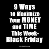 9 Easy Ways to Maximize Your Money and TIME This Week-Black Friday