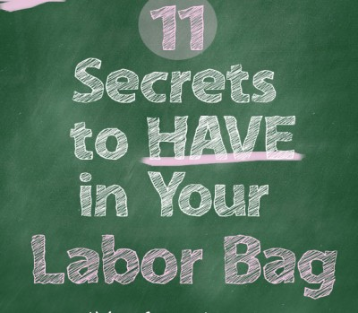 11 Secrets to Have in Your Labor Bag—For Women Only
