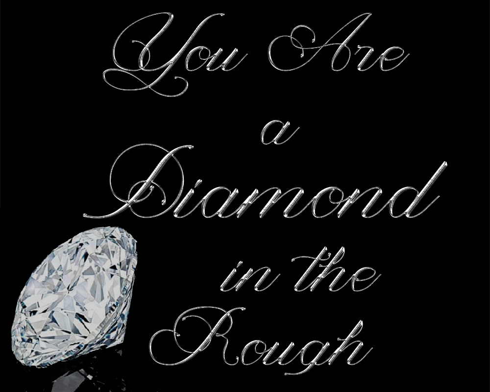 You Are a Diamond in the Rough-free printable