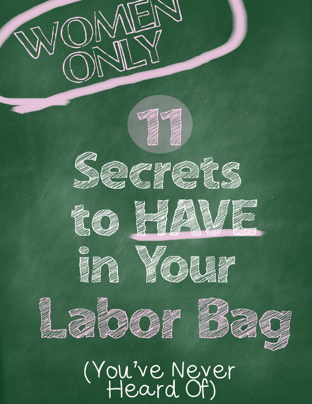 11 Secrets to have in your labor bag