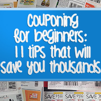 Couponing for Beginners: 11 Tips That Will Save You Thousands