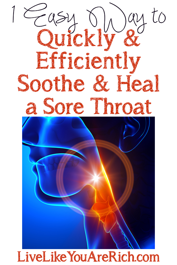 How to Quickly and Efficiently Soothe and Heal a Sore Throat