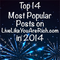 Top 14 Most Popular Posts on LiveLikeYouAreRich.com in 2014