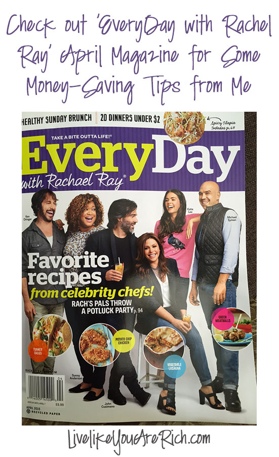 Check out 'EveryDay with Rachel Ray' April Magazine for Some Money-Saving Tips from Me