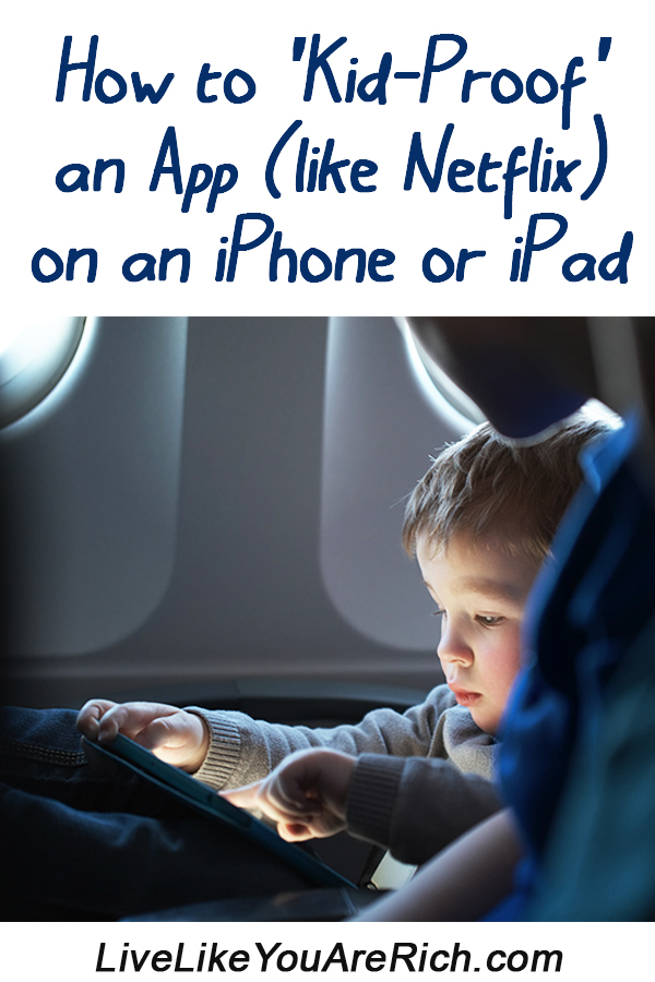 How to 'Kid-Proof' an App (like Netflix) on an iPhone or iPad...locks the screen and parts of the screen and app still works. Video and written instructions.