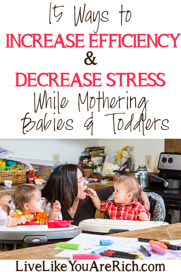 How to Increase Efficiency and Decrease Stress While Mothering Babies and Toddlers