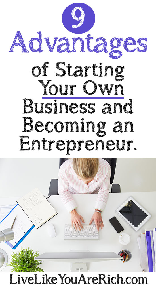 9 Advantages of Starting Your Own Business