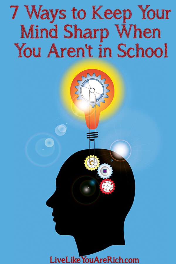 7 Ways to Keep Your Mind Sharp When You Aren't in School