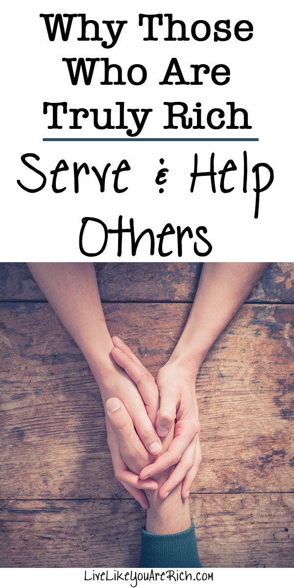 Why Those Who Are Truly Rich Serve and Help Others