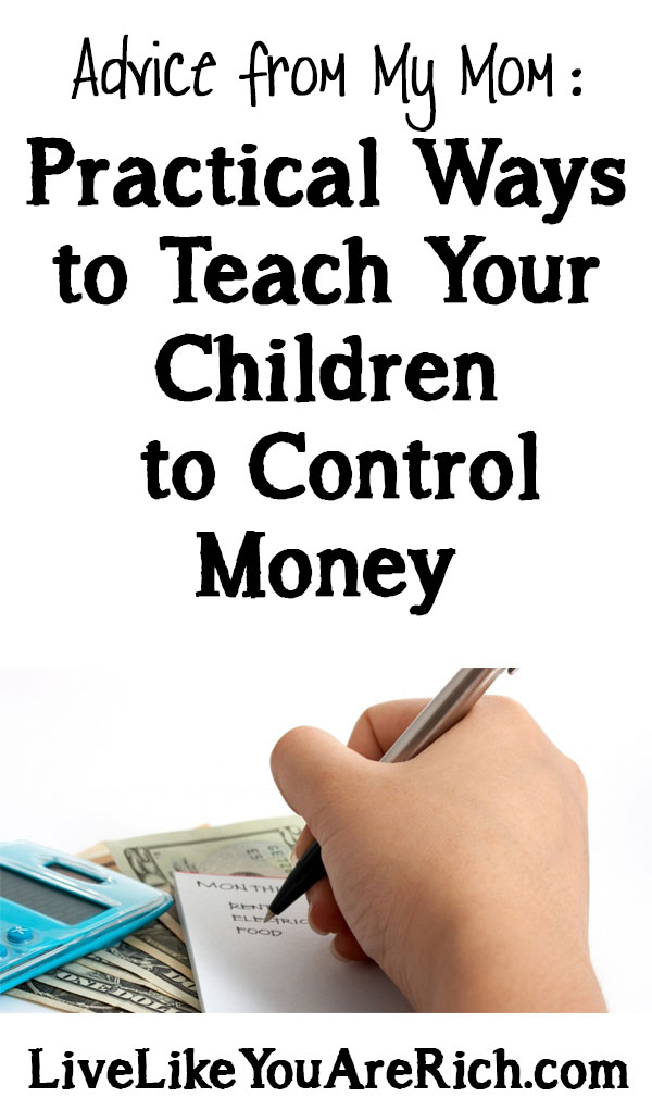 Advice from My Mom: Practical Ways to Teach Your Children to Control Money