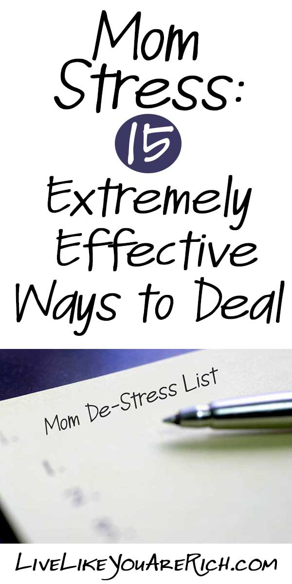 Mom Stress: 15 Extremely Effective Ways to Deal