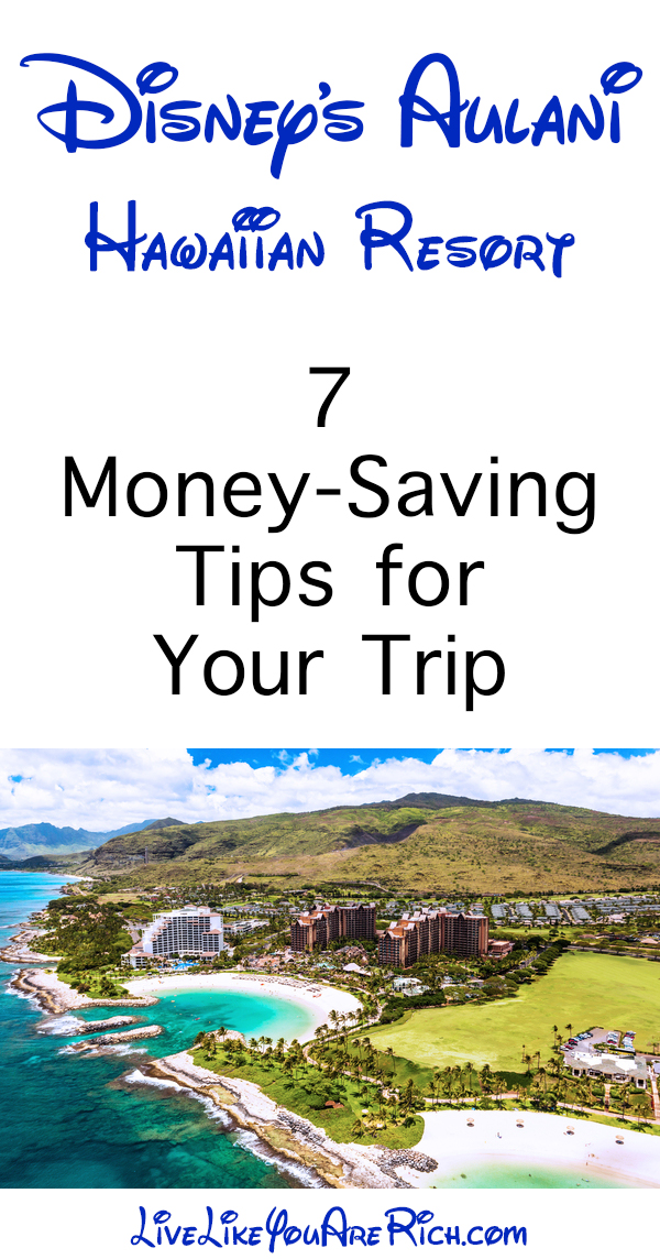 Disney's Aulani—7 Money Saving Tips for Your Trip